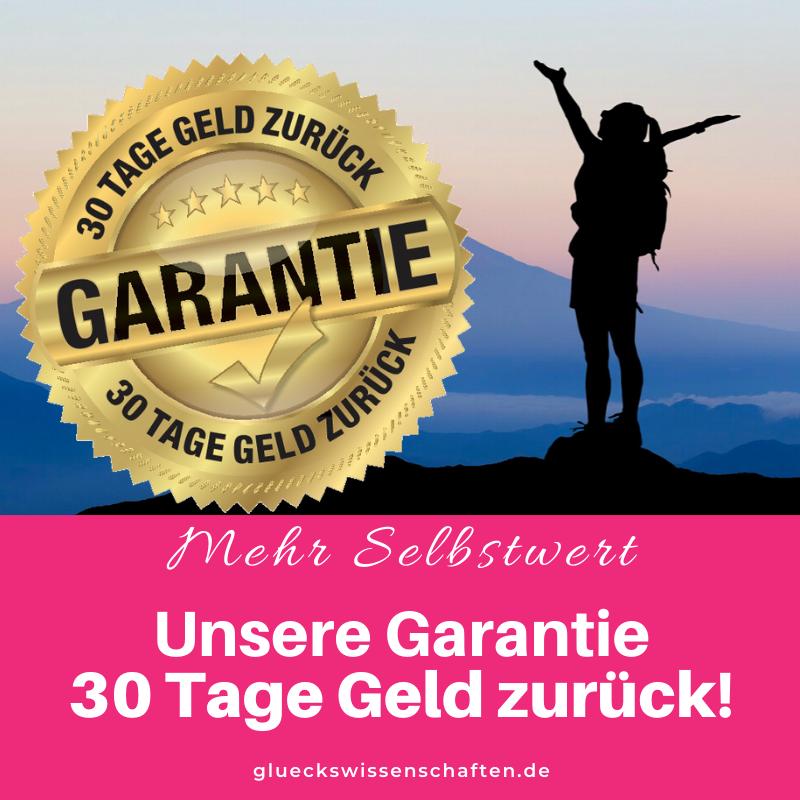 Glückswissenschaften - Mehr Selbstbewusstsein - Unsere Garantie 30 Tage Geld zurück