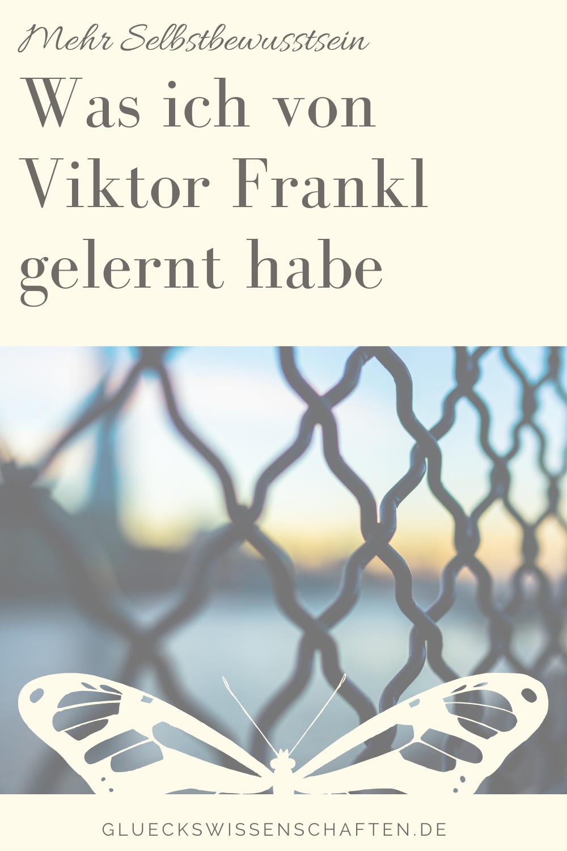 Glückswissenschaften - Mehr Selbstbewusstsein-Was ich von Viktor Frankl gelernt habe