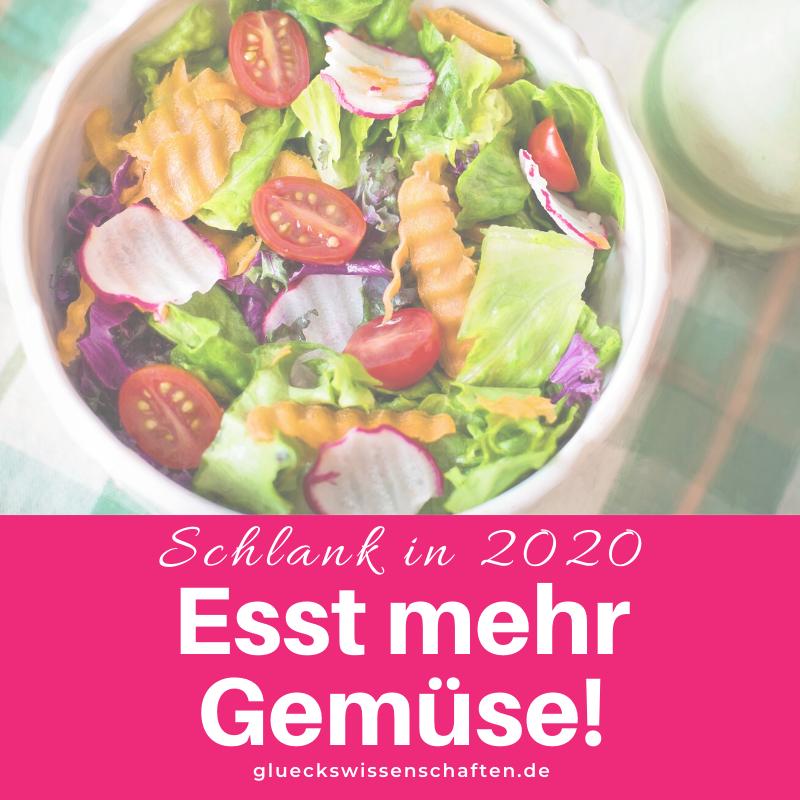 Glückswissenschaften - Schlank in 2020 - Alle Autoren sind sich einig- Esst mehr Gemüse!