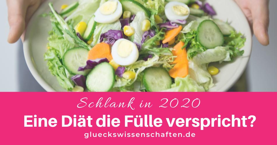 Glückswissenschaften - Schlank in 2020 - Eine Diät die Fülle verspricht und auch hält
