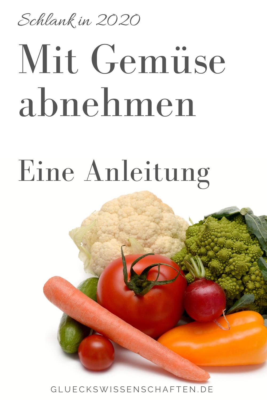 Glückswissenschaften - Schlank in 2020 - Glückswissenschaften - Schlank in 2020 - Mit Gemüse abnehmen Eine Anleitung