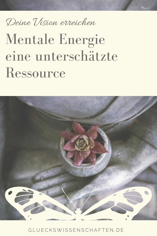Glückswissenschaften -Stressbewältigung -Mentale Energie eine unterschätzte Ressource