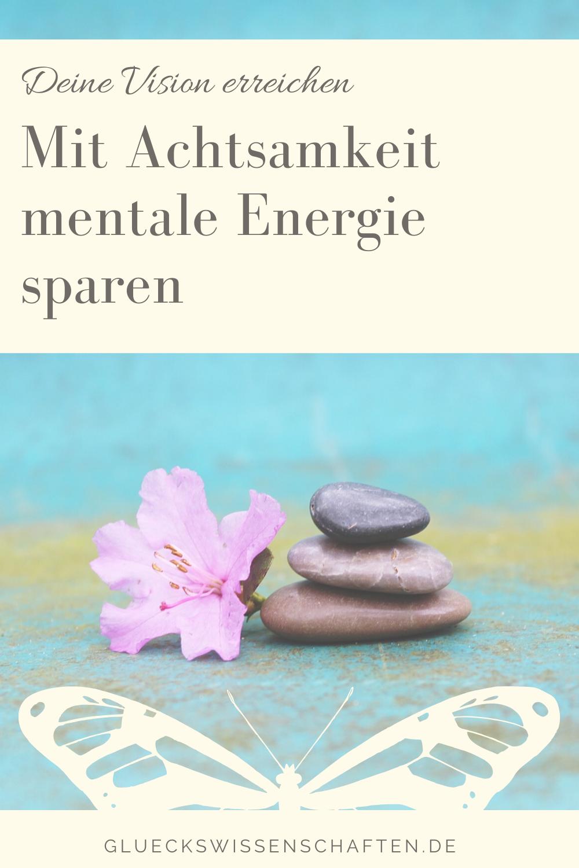 Glückswissenschaften -Stressbewältigung -Mit Achtsamkeit mentale Energie sparen