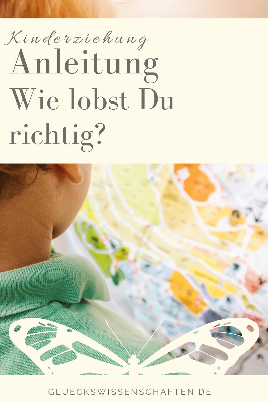 Glückswissenschaften -Kindererziehung -Wie lobst Du richtig - eine Anleitung