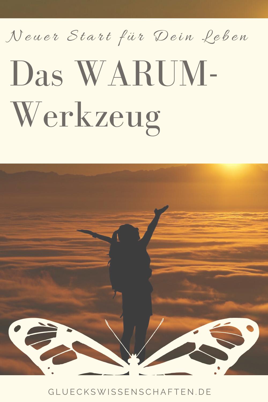 Glückswissenschaften - Neuer Start für Dein Leben-Das WARUM-Werkzeug