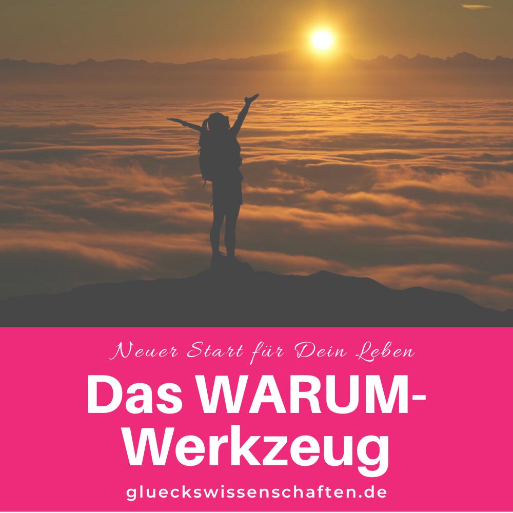 Glückswissenschaften - Neuer Start für Dein Leben -Das WARUM-Werkzeug