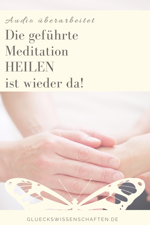 Die geführte Meditation HEILEN ist wieder da!