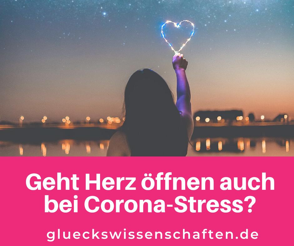 Glückswissenschaften- Herz Meditation - Geht Herz öffnen auch bei Corona-Stress