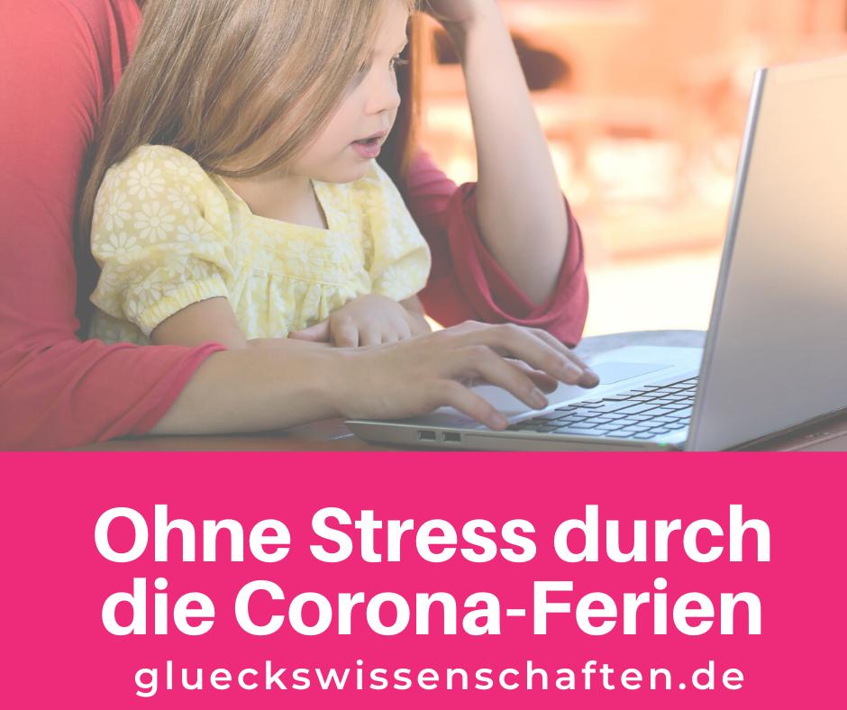 Glückswissenschaften- Kinder - Ohne Stress durch die Corona-Ferien