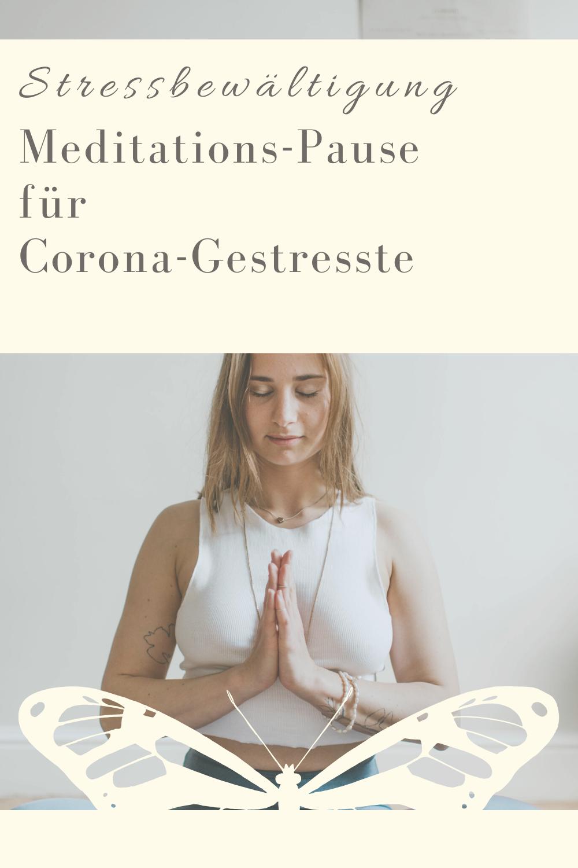 Glückswissenschaften - Stressbewältigung -Meditations-Pause für Corona-Gestresste