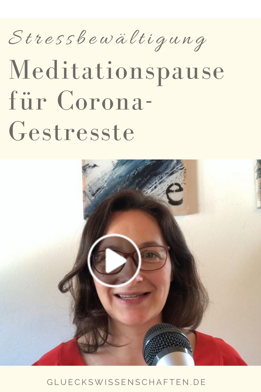Glückswissenschaften - Stressbewältigung -Meditationspause für Corona-Gestresste