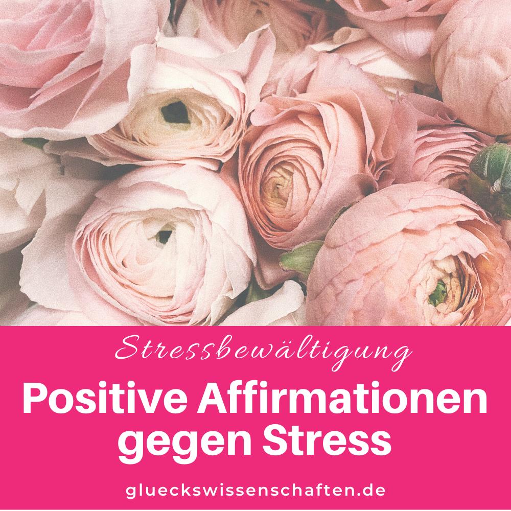 Positive Affirmationen gegen Stress
