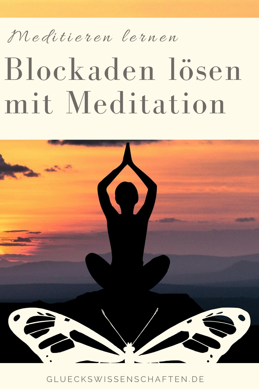 Glückswissenschaften - Blockaden lösen mit Meditation