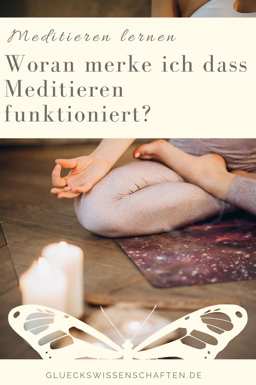 Glückswissenschaften - Meditieren lernen - Woran merke ich dass Meditieren funktioniert?