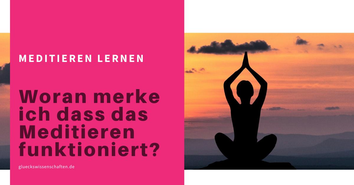 Woran merke ich dass das Meditieren funktioniert?