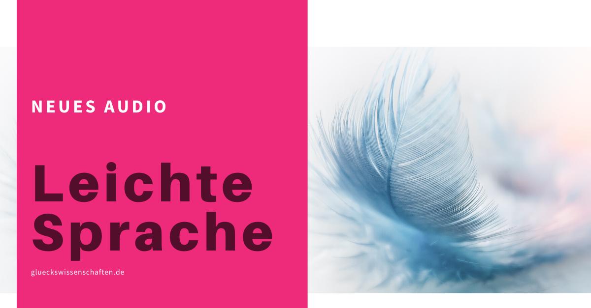 Glückswissenschaften - Neues Audio im Online Kurs - Leichte Sprache