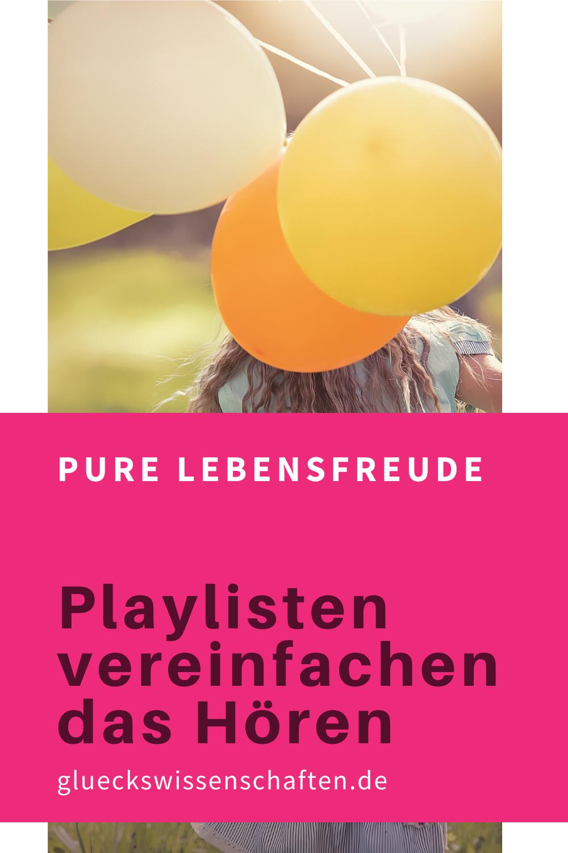 Glueckswissenschaften- Keine Langeweile - Playlisten vereinfachen das Hören