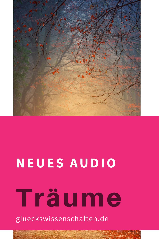 Glueckswissenschaften- Neues Audio für Dich - Träume