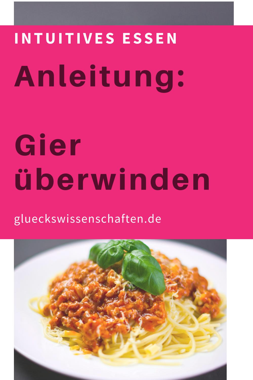 Glueckswissenschaften- Intuitives Essen - Schlaraffenland- Anleitung- Gier überwinden