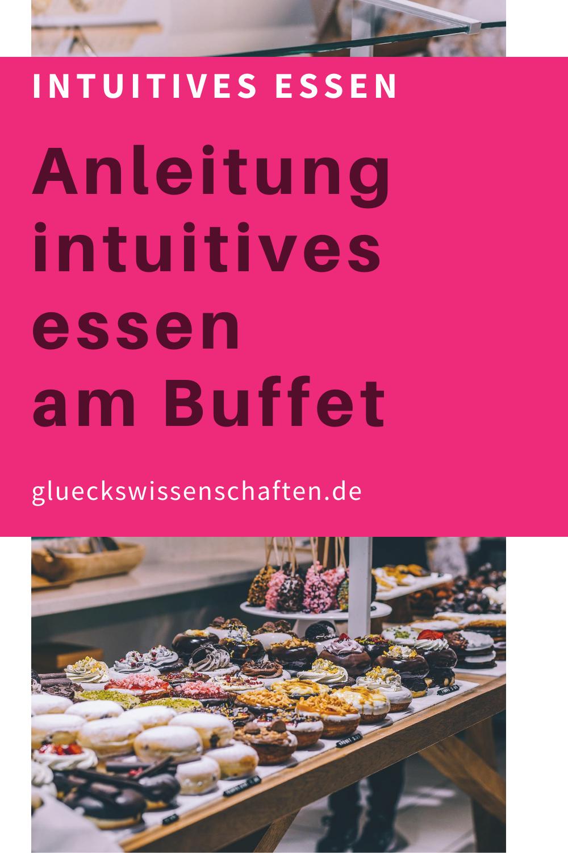 Glueckswissenschaften- Intuitives Essen - Schlaraffenland- Anleitung intuitives essen am Buffet
