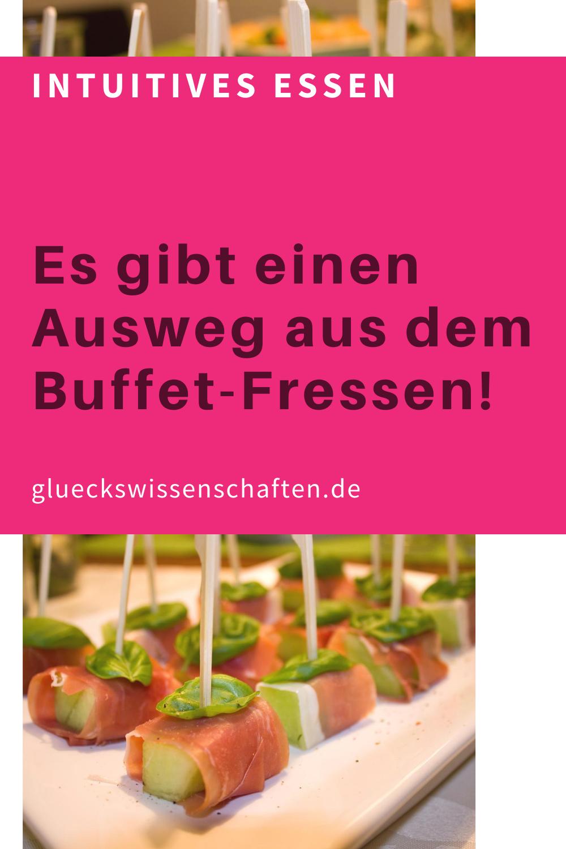 Glueckswissenschaften- Intuitives Essen - Schlaraffenland- Es gibt einen Ausweg aus dem Buffet-Fressen