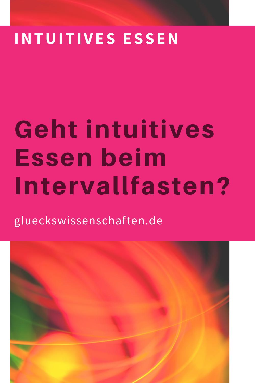 Glueckswissenschaften- Intuitives Essen - Schlaraffenland- Geht intuitives Essen beim Intervallfasten