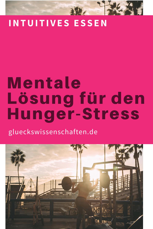Glueckswissenschaften- Intuitives Essen - Schlaraffenland -Mentale Lösung für den Hunger-Stress