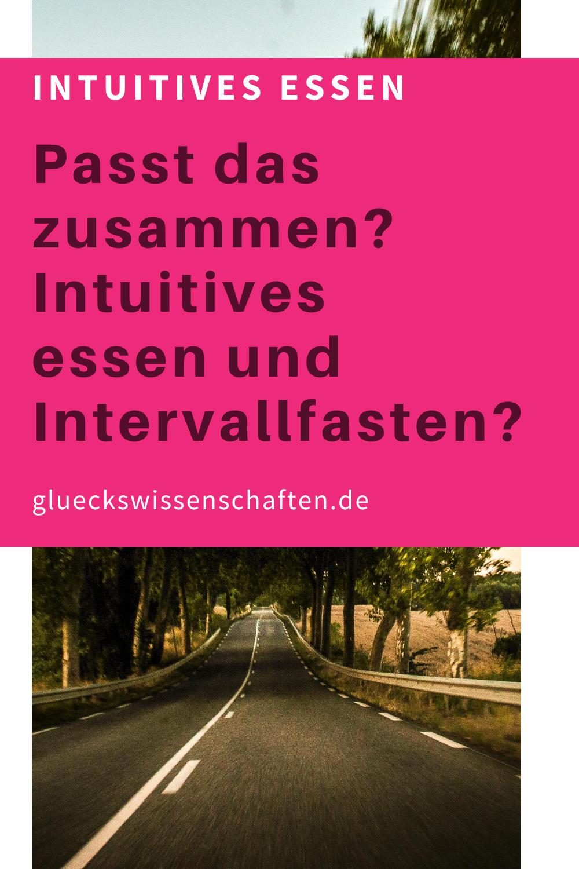 Glueckswissenschaften- Intuitives Essen - Schlaraffenland- Passt das zusammen- Intuitives Essen und Intervallfasten
