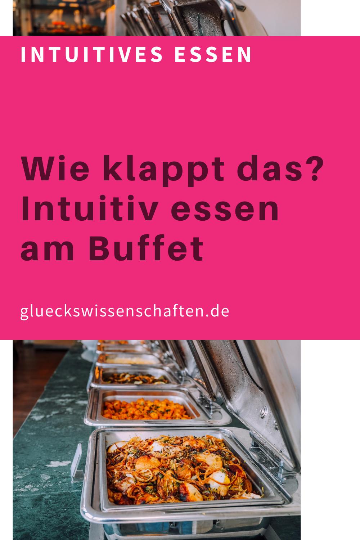 Glueckswissenschaften- Intuitives Essen - Schlaraffenland- Wie klappt das- Intuitiv essen am Buffet