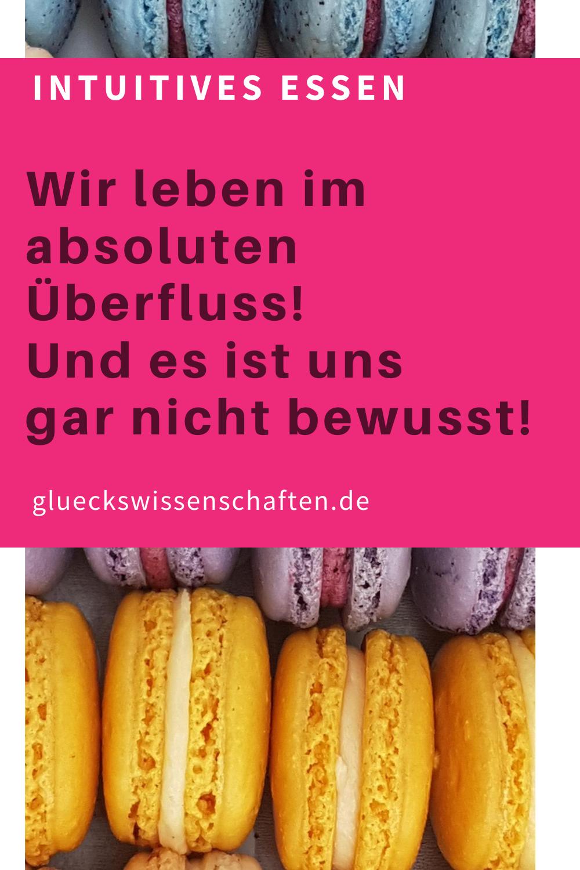 Glueckswissenschaften- Intuitives Essen - Schlaraffenland-Wir leben im absoluten Überfluss!
