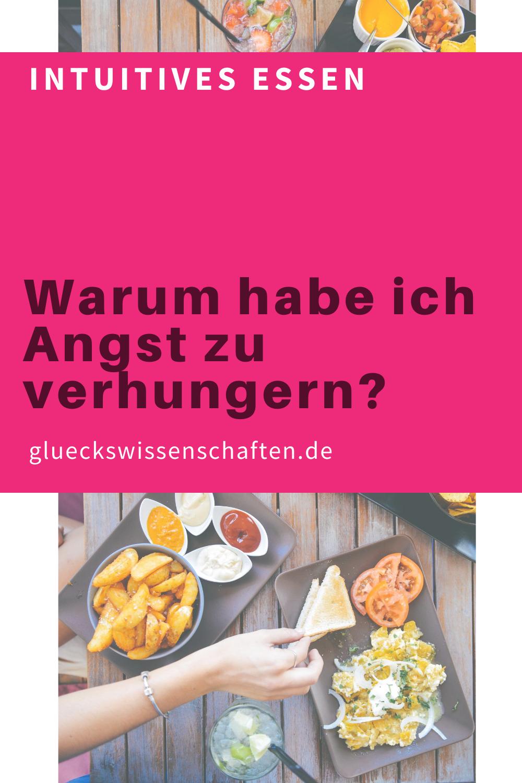 Glueckswissenschaften- Intuitives Essen - Zahlen und Fakten- Warum habe ich Angst zu verhungern?