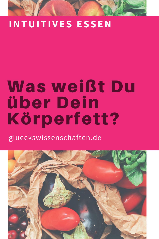 Glueckswissenschaften- Intuitives Essen - Zahlen und Fakten- Was weißt Du über Dein Körperfett?