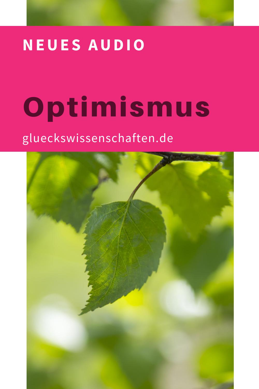 Glueckswissenschaften- Neues Audio - Optimismus