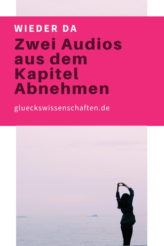 Glueckswissenschaften- Wieder da - Zwei Audios aus dem Kapitel Abnehmen