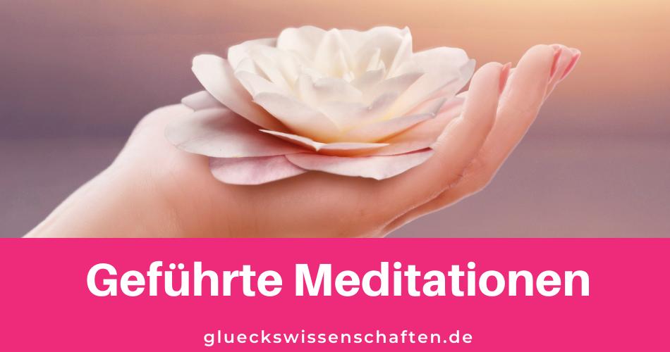 Glückswissenschaften -Geführte Meditationen