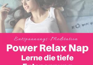 Glückswissenschaften - Entspannungs-Meditation - Power Relax Nap - Lerne die tiefe Entspannung