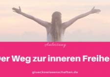 Glückswissenschaften - Glücklich abnehmen - Der Weg zur inneren Freiheit