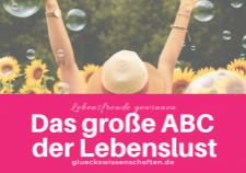 Glückswissenschaften - Lebensfreude - Das große ABC der Lebenslust