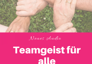 Glückswissenschaften - Neues Audio - Teamgeist für alle
