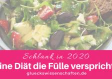 Glückswissenschaften - Schlank in 2020 - Eine Diät die Fülle verspricht