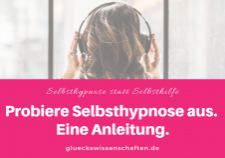 Probiere Selbsthypnose aus. Eine Anleitung zur Selbsthypnose