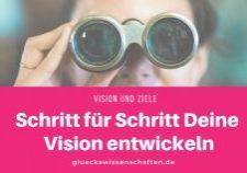 Schritt für Schritt Deine Vision entwickeln