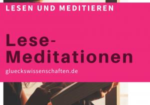 glueckswissenschaften -Lesemeditation - Lese-Meditationen